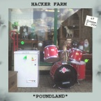 Hacker Farm - Poundland - 2011
